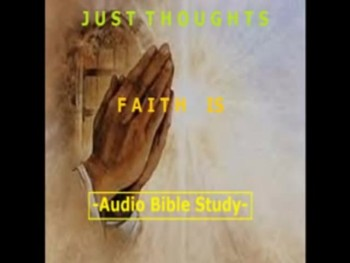 Just Thoughts Faith is Audio Bible Study