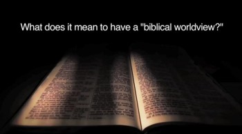 BibleStudyTools.com: What does it mean to have a 'biblical worldview?' - John Cartwright