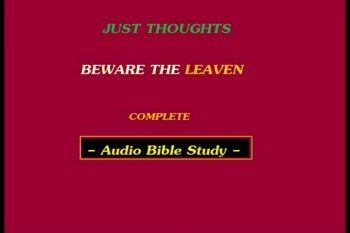 Just Thoughts - Beware the Leaven