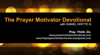 The Sin of Prayerlessness, Part 7 (The Prayer Motivator Devotional #476)