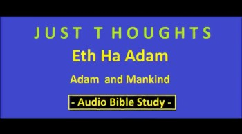 Just Thoughts Eth Ha Adam - Adam and Mankind