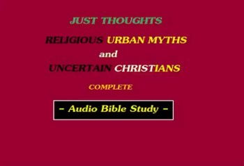 Just Thoughts - Religious Urban Myths And Uncertain Christians .mp4