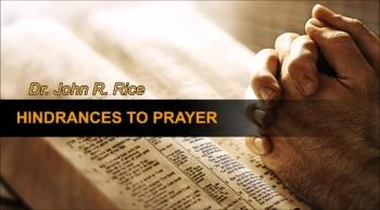 Hindrances to Prayer, Part 13 (The Prayer Motivator Devotional #424)