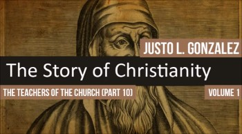 The Teachers of the Church: Origen of Alexandria, Part 1 (The History of Christianity #53)