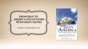 Xulon Press bookFrom Iran To America Encounters With Many Faiths|George W. Braswell