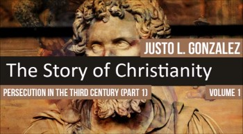 Persecution In the Third Century, Part 1 (The History of Christianity #56)