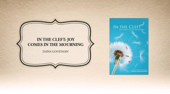 Xulon Press book In the Cleft: Joy Comes In the Mourning | Dana Goodman