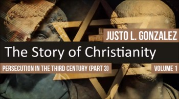 Persecution In the Third Century, Part 3 (The History of Christianity #58)