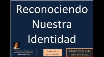 Reconociendo nuestra identidad. Parte 2. Pastor Julio Rodriguez, INV-NY