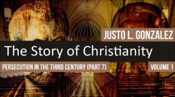 Persecution in the Third Century, Part 7 (The History of Christianity #62)