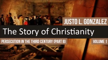 Persecution in the Third Century, Part 8 (The History of Christianity #63)