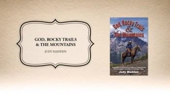 Xulon Press book God, Rocky Trails & the Mountains | Judy Madden