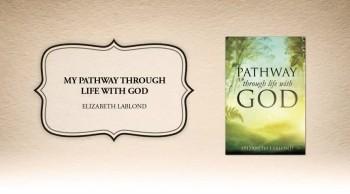 Xulon Press book MY PATHWAY THROUGH LIFE WITH GOD | ELIZABETH LABLOND