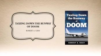Xulon Press book Taxiing Down the Runway of Doom | Robert A. Gray