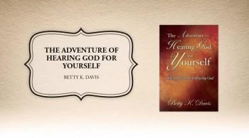 Xulon Press bookThe Adventure Of Hearing God For Yourself|Betty K. Davis