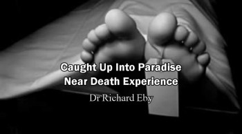 Near Death Experience After Falling from Attic (Heaven and Hell Testimony) - Dr Richard Eby
