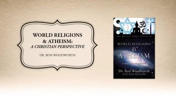 Xulon Press book WORLD RELIGIONS & ATHEISM: A CHRISTIAN PERSPECTIVE | Dr. Ron Woodworth
