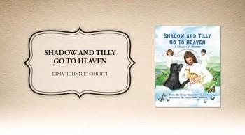 "Xulon Press book SHADOW AND TILLY GO TO HEAVEN | Erma ""Johnnie"" Corbitt"