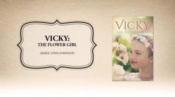 Xulon Press bookVicky: The Flower Girl|Aimee-Lynn Johnson