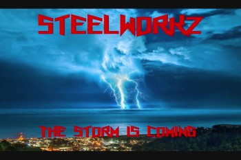 STEELWORKZ  - THE STORM IS COMING