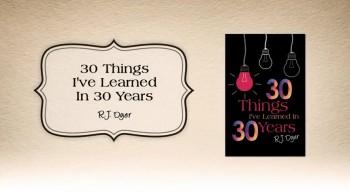 Xulon Press book 30 Things I've Learned In 30 Years | R.J. Dyer