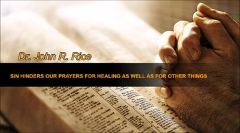Sin Hinders Our Prayers for Healing as Well as for Other Things, Part 1 (The Prayer Motivator Devotional #185)