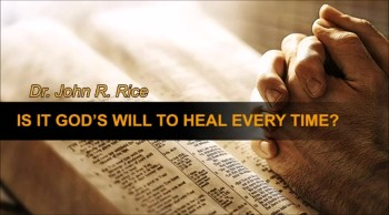 Is it God's Will to Heal Every Time?, Part 2 (The Prayer Motivator Devotional #172)