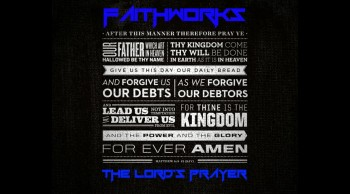 MUST LISTEN !!! THE LORD'S PRAYER - FAITHWORKS