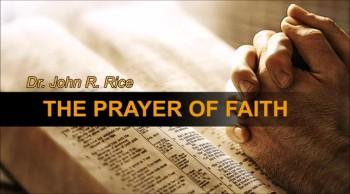 The Prayer of Faith, Part 4 (The Prayer Motivator Devotional #168)