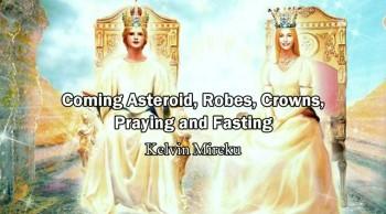 Coming Asteroid, Heaven, Robes, Crowns, Praying and Fasting - Kelvin Mireku (Rapture Soon)
