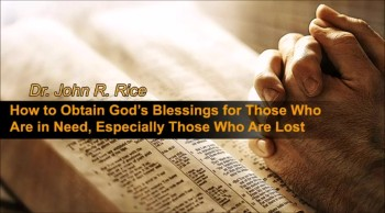 How to Obtain God's Blessings for Those Who Are in Need, Especially Those Who Are Lost (The Prayer Motivator Devotional #144)