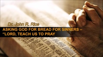 """Asking God for Bread for Sinners – """"Lord, Teach Us to Pray"""" (The Prayer Motivator Devotional #141)"""