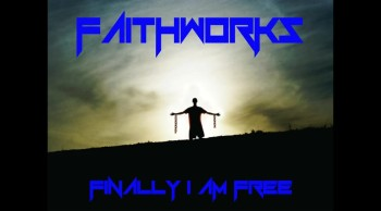 FINALLY I AM FREE - FAITHWORKS