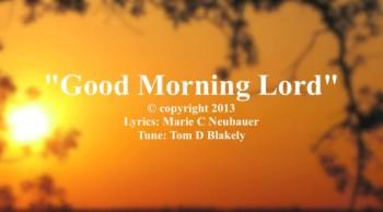 Good Morning Lord Christian Music Videos