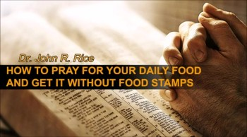 How to Pray for Your Daily Food and Get it Without Food Stamps (The Prayer Motivator Devotional #139)