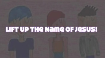 Lift Up The Name Of Jesus