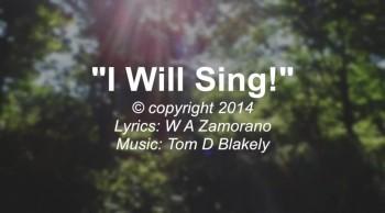 I Will Sing!