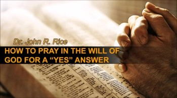 """How to Pray in the Will of God for a """"Yes"""" Answer, Part 5 (The Prayer Motivator Devotional #138)"""