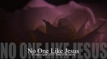 No One Like Jesus