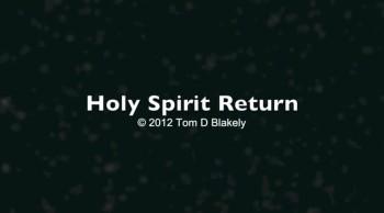 Holy Spirit Return