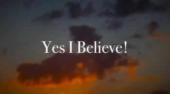 Yes I Believe!