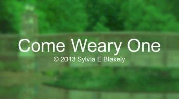 Come Weary One