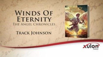 Xulon Press book Winds Of Eternity | Track Johnson