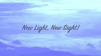 New Light, New Sight!