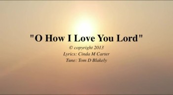 O How I Love You Lord