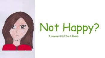 Not Happy?