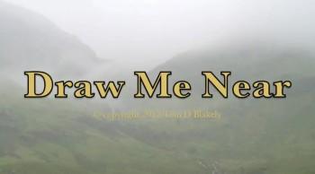 Draw Me Near