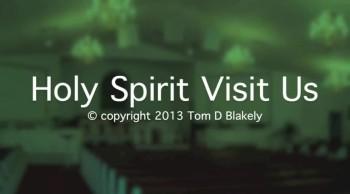 Holy Spirit Visit Us