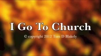 I Go To Church