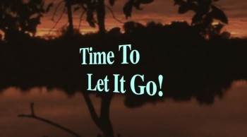 Time To Let It Go!